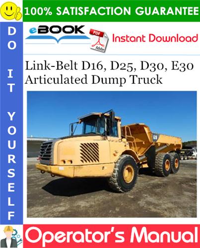 Thumbnail ☆☆ Best ☆☆ Link-Belt D16, D25, D30, E30 Articulated Dump Truck Operators Manual
