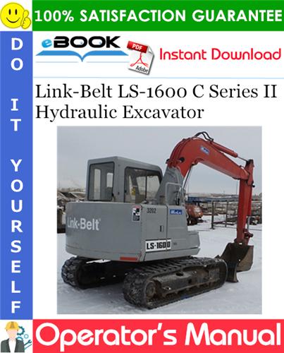 Thumbnail ☆☆ Best ☆☆ Link-Belt LS-1600 C Series II Hydraulic Excavator Operators Manual