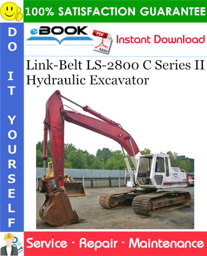 Thumbnail ☆☆ Best ☆☆ Link-Belt LS-2800 C Series II Hydraulic Excavator Service Repair Manual