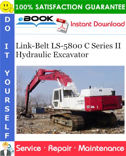 Thumbnail ☆☆ Best ☆☆ Link-Belt LS-5800 C Series II Hydraulic Excavator Service Repair Manual