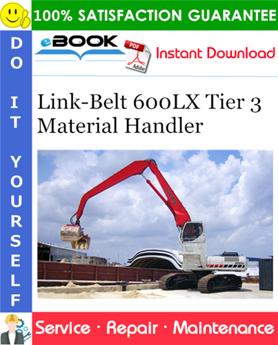 Thumbnail ☆☆ Best ☆☆ Link-Belt 600LX Tier 3 Material Handler Service Repair Manual