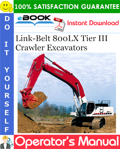 Thumbnail ☆☆ Best ☆☆ Link-Belt 800LX Tier III Crawler Excavators Operators Manual