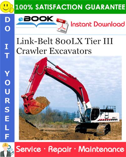 Thumbnail ☆☆ Best ☆☆ Link-Belt 800LX Tier III Crawler Excavators Service Repair Manual