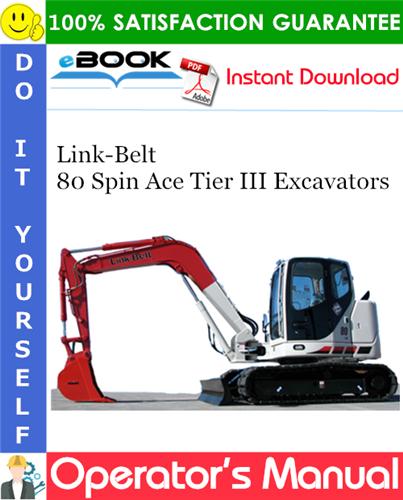 Thumbnail ☆☆ Best ☆☆ Link-Belt 80 Spin Ace Tier III Excavators Operators Manual