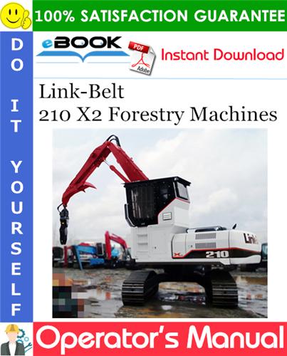 Thumbnail ☆☆ Best ☆☆ Link-Belt 210 X2 Forestry Machines (Timber Loader, Road Builder, Delimber & Harverstor Processor) Operators Manual