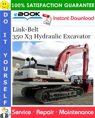 Thumbnail ☆☆ Best ☆☆ Link-Belt 350 X3 Hydraulic Excavator Service Repair Manual