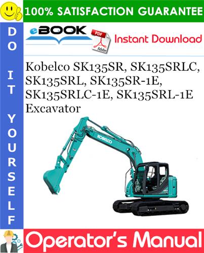Thumbnail ☆☆ Best ☆☆ Kobelco SK135SR, SK135SRLC, SK135SRL, SK135SR-1E, SK135SRLC-1E, SK135SRL-1E Excavator Operators Manual