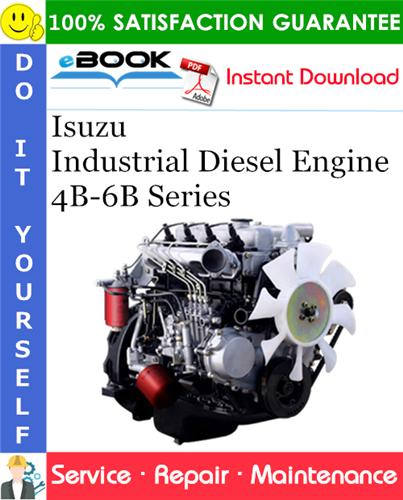 Thumbnail ☆☆ Best ☆☆ Isuzu Industrial Diesel Engine 4B-6B Series Service Repair Manual