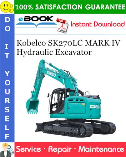 Thumbnail ☆☆ Best ☆☆ Kobelco SK270LC MARK IV Hydraulic Excavator Service Repair Manual