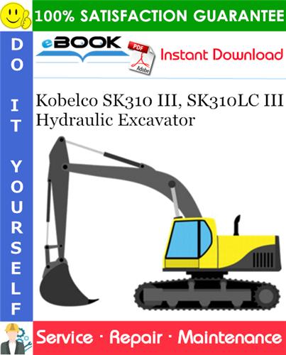 Thumbnail ☆☆ Best ☆☆ Kobelco SK310 III, SK310LC III Hydraulic Excavator Service Repair Manual