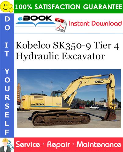 Thumbnail ☆☆ Best ☆☆ Kobelco SK350-9 Tier 4 Hydraulic Excavator Service Repair Manual #2