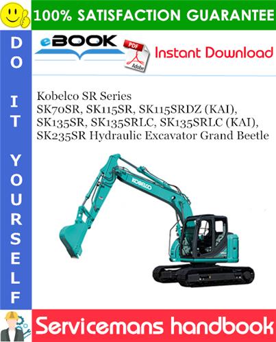 Thumbnail ☆☆ Best ☆☆ Kobelco SR Series SK70SR, SK115SR, SK115SRDZ (KAI), SK135SR, SK135SRLC, SK135SRLC (KAI), SK235SR Hydraulic Excavator Grand Beetle Servicemans Handbook