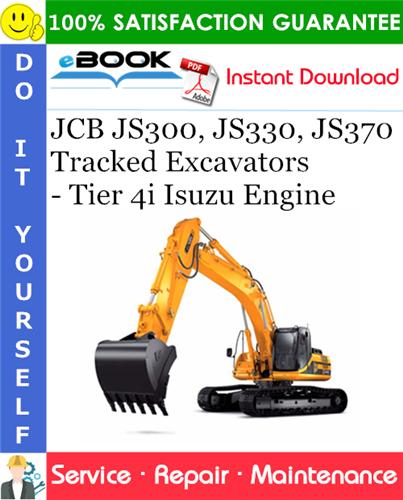 Thumbnail ☆☆ Best ☆☆ JCB JS300, JS330, JS370 Tracked Excavators - Tier 4i Isuzu Engine Service Repair Manual