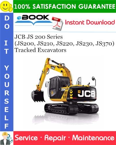 Thumbnail ☆☆ Best ☆☆ JCB JS 200 Series (JS200, JS210, JS220, JS230, JS370) Tracked Excavators Service Repair Manual