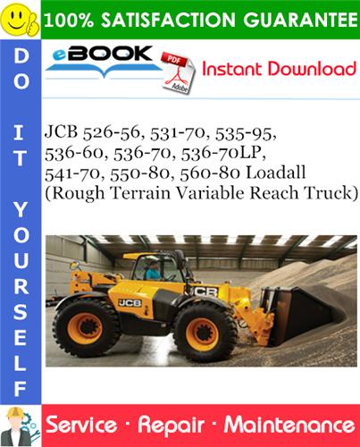 Thumbnail ☆☆ Best ☆☆ JCB 526-56, 531-70, 535-95, 536-60, 536-70, 536-70LP, 541-70, 550-80, 560-80 Loadall (Rough Terrain Variable Reach Truck) Service Repair Manual