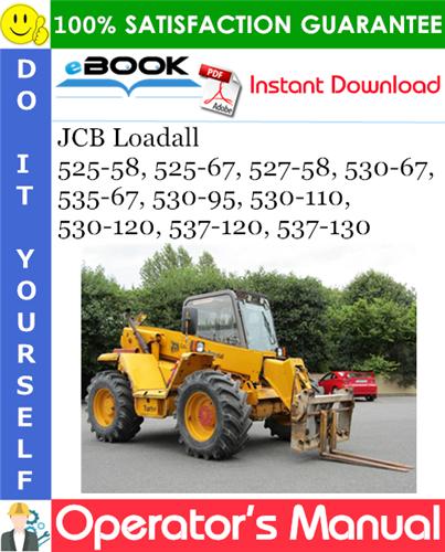 Thumbnail ☆☆ Best ☆☆ JCB Loadall 525-58, 525-67, 527-58, 530-67, 535-67, 530-95, 530-110, 530-120, 537-120, 537-130 Operators Manual