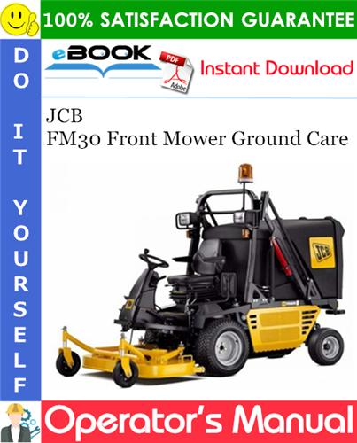 Thumbnail ☆☆ Best ☆☆ JCB FM30 Front Mower Ground Care Operators Manual