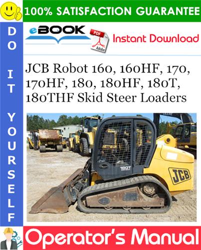 Thumbnail ☆☆ Best ☆☆ JCB Robot 160, 160HF, 170, 170HF, 180, 180HF, 180T, 180THF Skid Steer Loaders Operators Manual