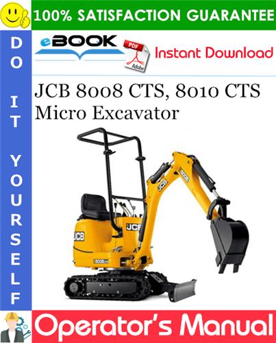 Thumbnail ☆☆ Best ☆☆ JCB 8008 CTS, 8010 CTS Micro Excavator Operators Manual