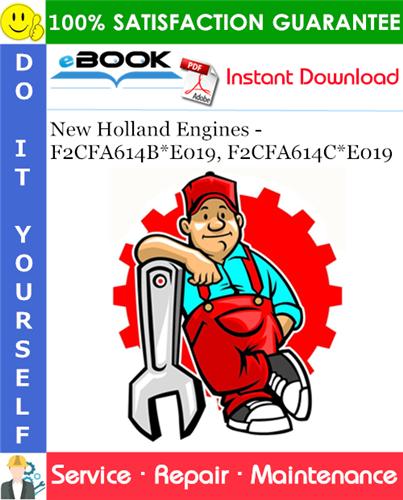 Thumbnail ☆☆ Best ☆☆ New Holland Engines - F2CFA614B*E019, F2CFA614C*E019 Service Repair Manual