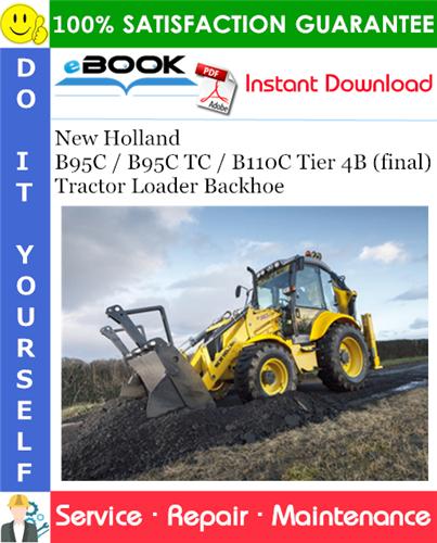 Thumbnail ☆☆ Best ☆☆ New Holland B95C / B95C TC / B110C Tier 4B (final) Tractor Loader Backhoe Service Repair Manual