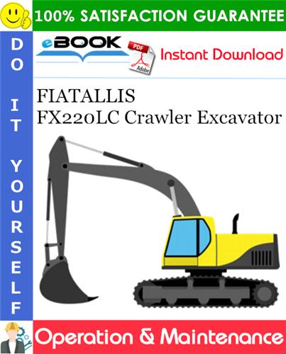 Thumbnail ☆☆ Best ☆☆ FIATALLIS FX220LC Crawler Excavator Operation & Maintenance Manual