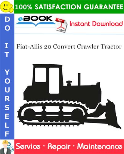 Thumbnail ☆☆ Best ☆☆ Fiat-Allis 20 Convert Crawler Tractor Service Repair Manual