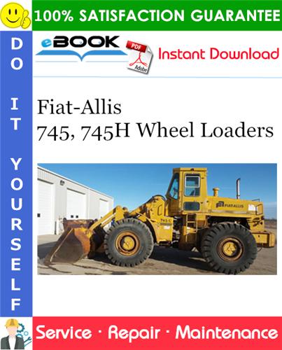 Thumbnail ☆☆ Best ☆☆ Fiat-Allis 745, 745H Wheel Loaders Service Repair Manual
