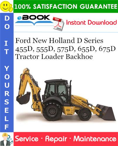 Thumbnail ☆☆ Best ☆☆ Ford New Holland D Series 455D, 555D, 575D, 655D, 675D Tractor Loader Backhoe Service Repair Manual