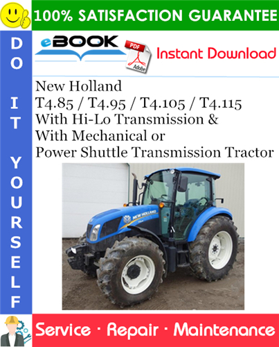 Thumbnail ☆☆ Best ☆☆ New Holland T4.85 / T4.95 / T4.105 / T4.115 With Hi-Lo Transmission & With Mechanical or Power Shuttle Transmission Tractor Service Repair Manual