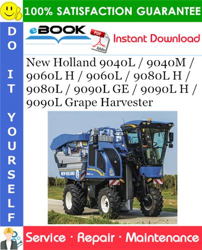 Thumbnail ☆☆ Best ☆☆ New Holland 9040L / 9040M / 9060L H / 9060L / 9080L H / 9080L / 9090L GE / 9090L H / 9090L Grape Harvester Service Repair Manual