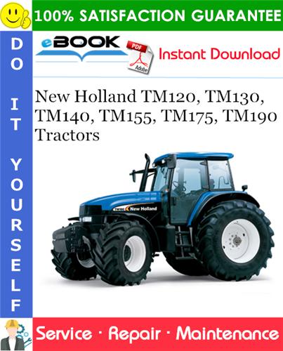 Thumbnail ☆☆ Best ☆☆ New Holland TM120, TM130, TM140, TM155, TM175, TM190 Tractors Service Repair Manual