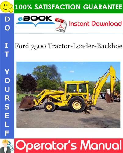 Thumbnail ☆☆ Best ☆☆ Ford 7500 Tractor-Loader-Backhoe Operators Manual