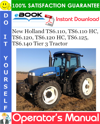 Thumbnail ☆☆ Best ☆☆ New Holland TS6.110, TS6.110 HC, TS6.120, TS6.120 HC, TS6.125, TS6.140 Tier 3 Tractor Operators Manual