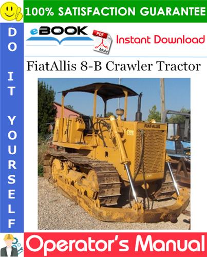 Thumbnail ☆☆ Best ☆☆ FiatAllis 8-B Crawler Tractor Operators Manual
