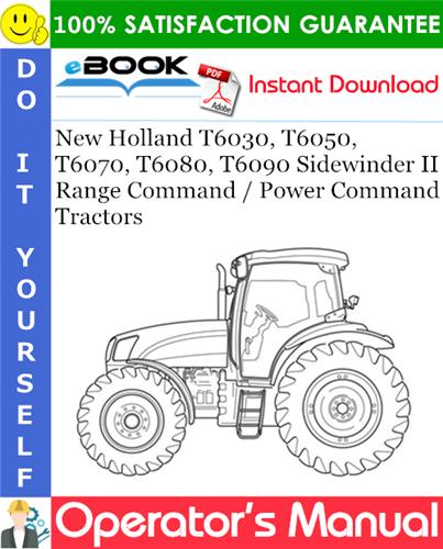 Thumbnail ☆☆ Best ☆☆ New Holland T6030, T6050, T6070, T6080, T6090 Sidewinder II Range Command / Power Command Tractors Operators Manual