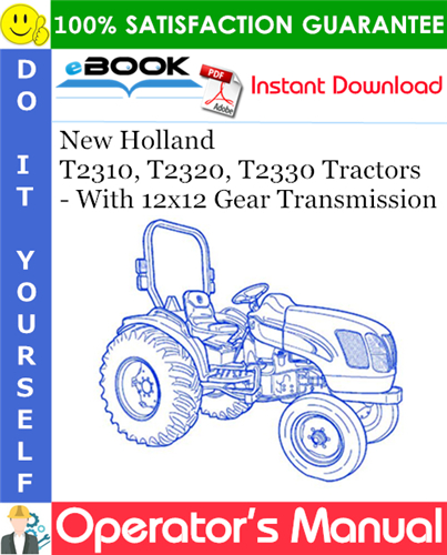 Thumbnail ☆☆ Best ☆☆ New Holland T2310, T2320, T2330 Tractors - With 12x12 Gear Transmission Operators Manual