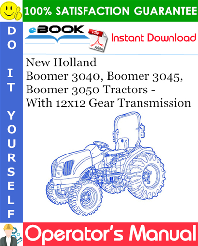 Thumbnail ☆☆ Best ☆☆ New Holland Boomer 3040, Boomer 3045, Boomer 3050 Tractors - With 12x12 Gear Transmission Operators Manual