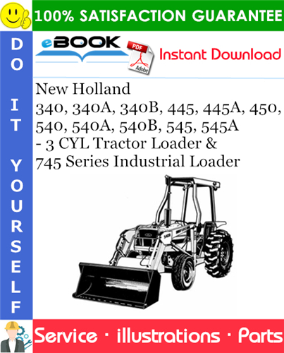 Thumbnail ☆☆ Best ☆☆ New Holland 340, 340A, 340B, 445, 445A, 450, 540, 540A, 540B, 545, 545A - 3 CYL Tractor Loader & 745 Series Industrial Loader Parts Catalog Manual