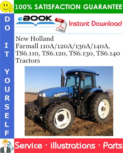 Thumbnail ☆☆ Best ☆☆ New Holland Farmall 110A/120A/130A/140A, TS6.110, TS6.120, TS6.130, TS6.140 Tractors Parts Catalog Manual