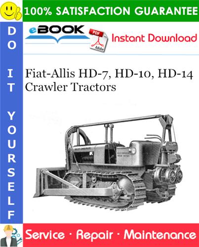 Thumbnail ☆☆ Best ☆☆ Fiat-Allis HD-7, HD-10, HD-14 Crawler Tractors Service Repair Manual