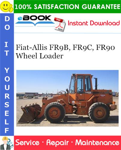 Thumbnail ☆☆ Best ☆☆ Fiat-Allis FR9B, FR9C, FR90 Wheel Loader Service Repair Manual + 8045.25 Engine Service Manual