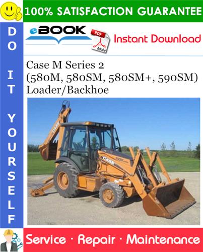 Thumbnail ☆☆ Best ☆☆ Case M Series 2 (580M, 580SM, 580SM+, 590SM) Loader/Backhoe Service Repair Manual