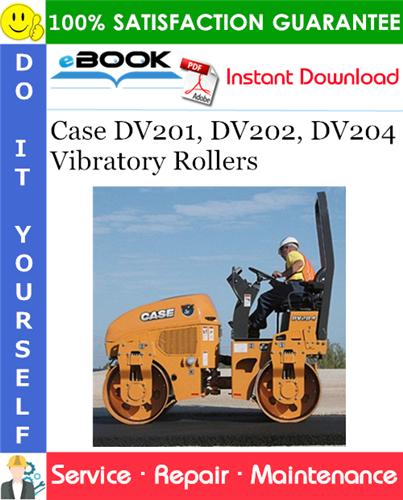 Thumbnail ☆☆ Best ☆☆ Case DV201, DV202, DV204 Vibratory Rollers Service Repair Manual