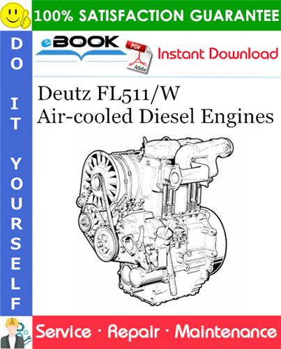 Thumbnail ☆☆ Best ☆☆ Deutz FL511/W Air-cooled Diesel Engines Service Repair Manual