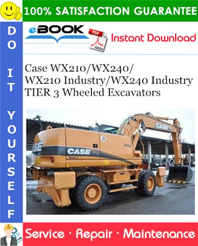 Thumbnail ☆☆ Best ☆☆ Case WX210/WX240/WX210 Industry/WX240 Industry TIER 3 Wheeled Excavators Service Repair Manual