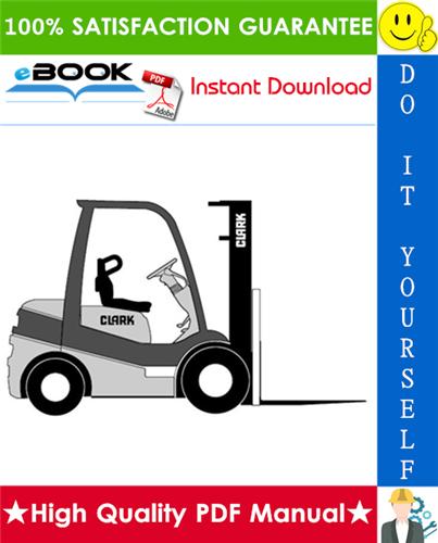 Thumbnail ☆☆ Best ☆☆ Clark C15, C15C, C18, C18C, C20s, C20sC, C20, C20C, C25, C25C, C30, C30C, C32C, C33, C35 Gas & LPG & Diesel Forklift Trucks Service Repair Manual