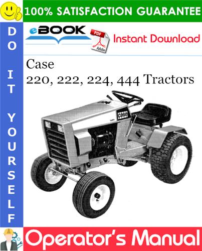 Thumbnail ☆☆ Best ☆☆ Case 220, 222, 224, 444 Tractors Operators Manual