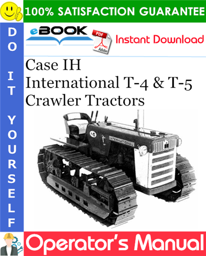 Thumbnail ☆☆ Best ☆☆ Case IH International T-4 & T-5 Crawler Tractors Operators Manual