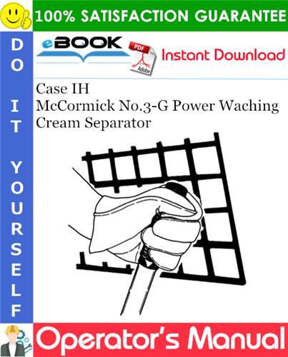Thumbnail ☆☆ Best ☆☆ Case IH McCormick No.3-G Power Waching Cream Separator Operators Manual